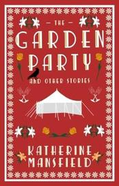 The Garden Party and Collected Short Stories by Katherine Mansfield
