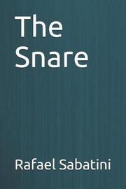 The Snare by Rafael Sabatini