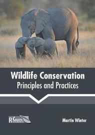 Wildlife Conservation: Principles and Practices