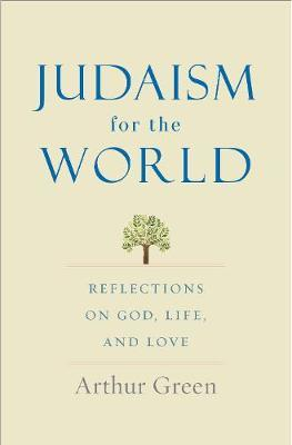 Judaism for the World by Arthur Green