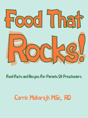Food That Rocks! by Carrie Maharajh MSc RD image
