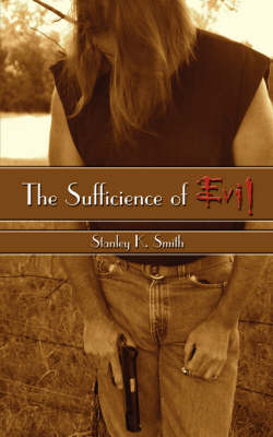 The Sufficience of Evil by Stanley K. Smith image