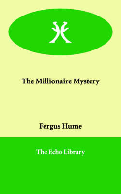 The Millionaire Mystery by Fergus W. Hume image