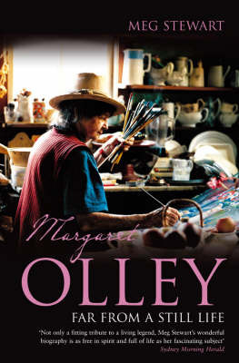 Margaret Olley: Far from a Still Life by Meg Stewart image