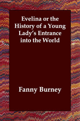 Evelina or the History of a Young Lady's Entrance into the World by Fanny Burney