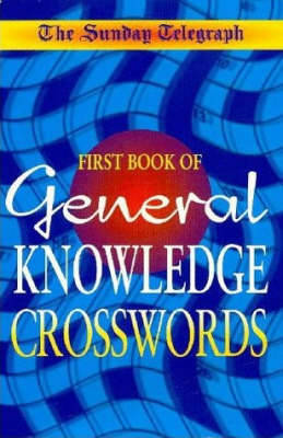 "The Daily Telegraph Book of General Knowledge Crossword by ""The Daily Telegraph"""