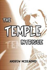 The Temple Intrigue by Andrew M. McDearmid image