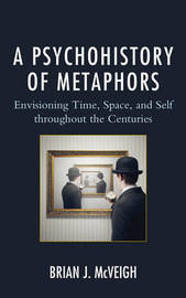 A Psychohistory of Metaphors by Brian J McVeigh