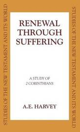 Renewal Through Suffering by A.E. Harvey