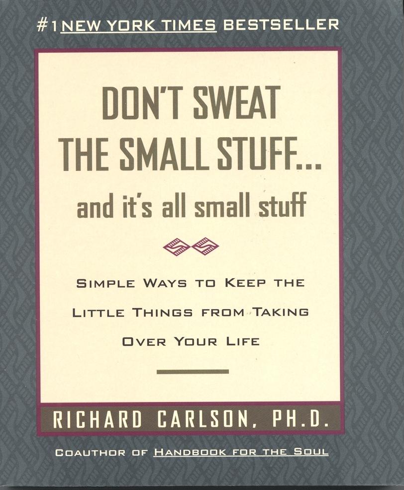 Don't Sweat the Small Stuff by Richard Carlson image