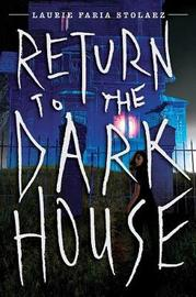 Return To The Dark House by Laurie Faria Stolarz image