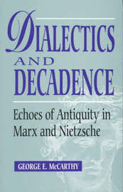 Dialectics and Decadence by George E McCarthy