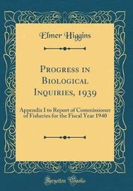 Progress in Biological Inquiries, 1939 by Elmer Higgins image