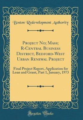 Project No; Mass; R-Central Business District, Bedford-West Urban Renewal Project by Boston Redevelopment Authority