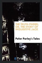 The Truth-Finder; Or, the Story of Inquisitive Jack by Peter Parley's Tales image