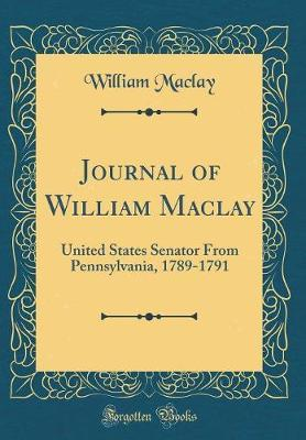 Journal of William Maclay by William Maclay image