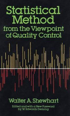 Statistical Method from the Viewpoint of Quality Control by Walter a Shewhart