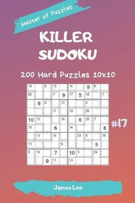 Master of Puzzles - Killer Sudoku 200 Hard Puzzles 10x10 Vol