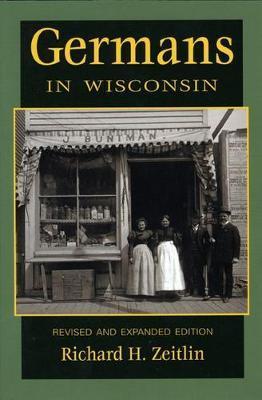 Germans in Wisconsin by Richard H. Zeitlin