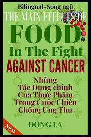 The Main Effects Of Food In The Fight Against Cancer by Dong La