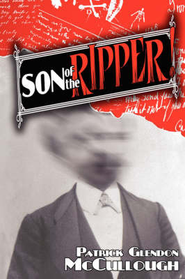 Son of the Ripper! by Patrick Glendon McCullough image