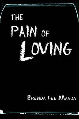 The Pain of Loving by Brenda Lee Mason image