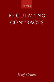 Regulating Contracts by Hugh Collins