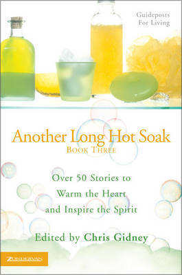 Another Long Hot Soak: Over 50 Stories to Warm the Heart and Inspire the Spirit: Bk. 3