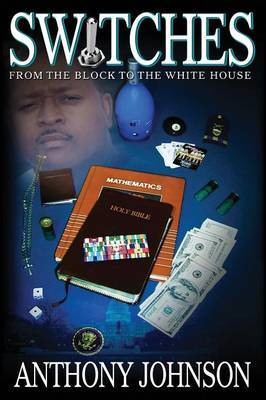 SWITCHES: From the Block to the White House by Anthony Johnson image