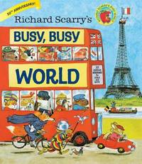 Richard Scarry's Busy, Busy World by Richard Scarry
