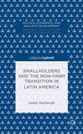 Smallholders and the Non-Farm Transition in Latin America by Isabel Harbaugh