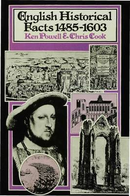 English Historical Facts 1485-1603 by Ken Powell