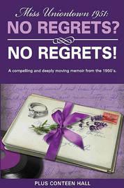 No Regrets? No Regrets! by Plus Conteen Hall