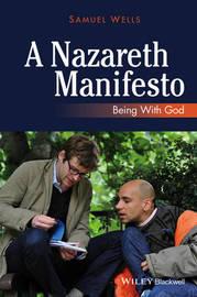 A Nazareth Manifesto by Samuel Wells