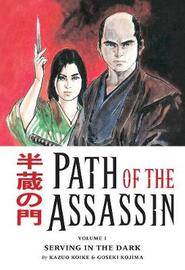 Path Of The Assassin Volume 1: Serving In The Dark by Kazuo Koike image
