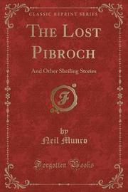 The Lost Pibroch by Neil Munro