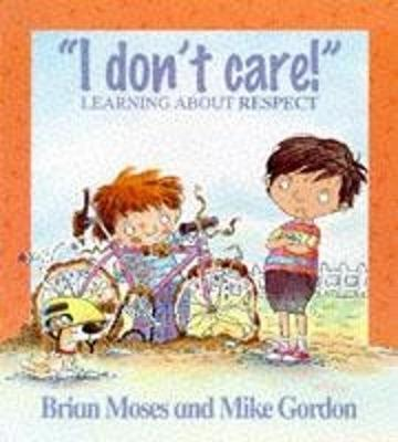 Values: I Don't Care - Learning About Respect by Brian Moses image