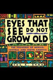 Eyes That See Do Not Grow Old by Guy Zona