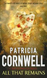 All That Remains (Kay Scarpetta #3) by Patricia Cornwell image