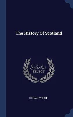 The History of Scotland by Thomas Wright ) image