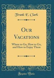 Our Vacations by Frank E. Clark image
