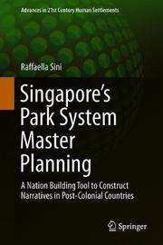 Singapore's Park System Master Planning by Raffaella Sini