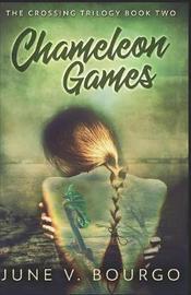 Chameleon Games by June V Bourgo