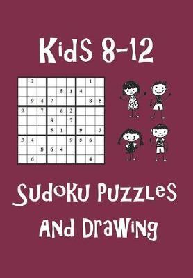 Kids 8-12 Sudoku Puzzles and Drawing by Zeezee Books