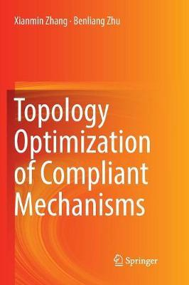 Topology Optimization of Compliant Mechanisms by Xianmin Zhang