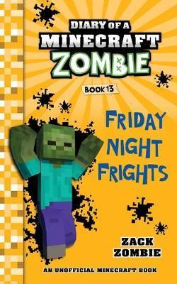 Diary of a Minecraft Zombie Book 13 by Zack Zombie
