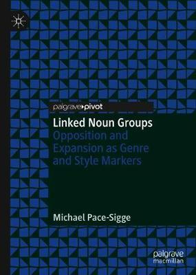 Linked Noun Groups by Michael Pace-Sigge