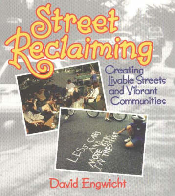 Street Reclaiming: Creating Livable Streets and Vibrant Communities by David Engwicht image