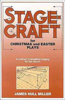 Stagecraft for Christmas and Easter Plays by James Hull Miller image