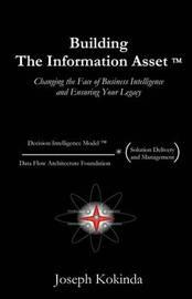Building the Information Asset by Joseph Kokinda